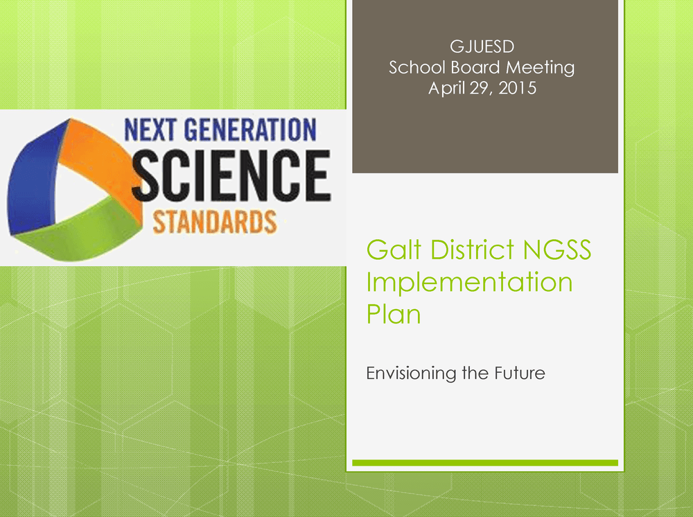 Galt District NGSS Implementation Plan PPT Board Mtg 4-29-15 final - 1 page.png